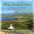 Forty Shades Of Green - A Tribute To Old Ireland