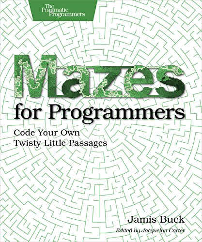 1680500554 - Mazes for Programmers: Code Your Own Twisty Little Passages