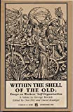 Within the Shell of the Old: Essays on Workers Self Organization (A Salute to George Rawick)