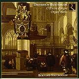 Buxtehude : Organ Works (L'oeuvre d'orgue)