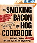 The Smoking Bacon & Hog Cookbook: The...