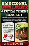 img - for Emotional Intelligence & Critical Thinking Box Set: Simple Guidance on How to Improve Your Emotional Intelligence and Make Smart Decision Thinkig Clearly ... Intelligence, Critical thinking skills) book / textbook / text book