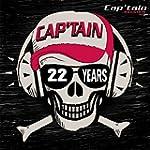 Cap'tain 22 Years [Explicit]