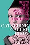 Karen Cushman Catherine, Called Birdy