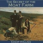 The Secret of the Moat Farm Hörbuch von Edgar Wallace Gesprochen von: Cathy Dobson