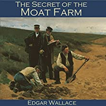 The Secret of the Moat Farm Audiobook by Edgar Wallace Narrated by Cathy Dobson