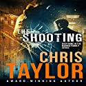 The Shooting: The Munro Family Series, Book 9 Audiobook by Chris Taylor Narrated by Erin deWard, Noah Michael Levine