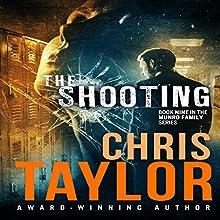 The Shooting: The Munro Family Series, Book 9 | Livre audio Auteur(s) : Chris Taylor Narrateur(s) : Erin deWard, Noah Michael Levine