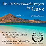The 100 Most Powerful Prayers for Gays: Includes 2 Amazing Bonus Titles - The 100 Most Powerful Daily & Evening Prayers | Toby Peterson,Jason Thomas