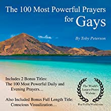 The 100 Most Powerful Prayers for Gays: Includes 2 Amazing Bonus Titles - The 100 Most Powerful Daily & Evening Prayers Audiobook by Toby Peterson, Jason Thomas Narrated by Dan Lee, Jen Brown, David Spector
