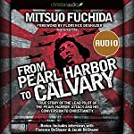 From Pearl Harbor to Calvary | Mitsuo Fuchida