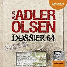 Dossier 64 (Les enquêtes du département V, 4) | Livre audio Auteur(s) : Jussi Adler-Olsen Narrateur(s) : Julien Chatelet