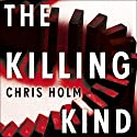 The Killing Kind: Winner of the Anthony Award for Best Novel Audiobook by Chris Holm Narrated by John Chancer