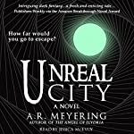 Unreal City | A. R. Meyering