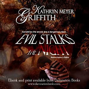 Evil Stalks the Night: Revised Author's Edition | [Kathryn Meyer Griffith]