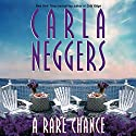 A Rare Chance (       UNABRIDGED) by Carla Neggers Narrated by Cassandra Livingston