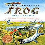 Frog Went A-Courtin' | John Langstaff