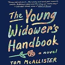 The Young Widower's Handbook: A Novel | Livre audio Auteur(s) : Tom McAllister Narrateur(s) : Kevin T. Collins
