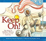 img - for Keep On!: The Story of Matthew Henson, Co-Discoverer of the North Pole book / textbook / text book