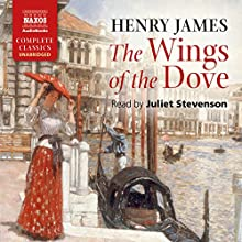 The Wings of the Dove Audiobook by Henry James Narrated by Juliet Stevenson