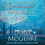 A Beautiful Wedding: A Novella (       UNABRIDGED) by Jamie McGuire Narrated by Emma Galvin, Zachary Webber