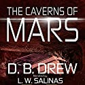 The Caverns of Mars Audiobook by D. B. Drew Narrated by L.W. Salinas