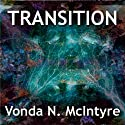 Transition (       UNABRIDGED) by Vonda N. McIntyre Narrated by Gayle Hendrix