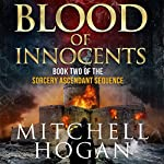 Blood of Innocents: The Sorcery Ascendant Sequence, Book 2   Mitchell Hogan