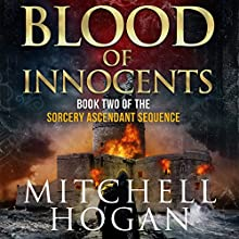 Blood of Innocents: The Sorcery Ascendant Sequence, Book 2 (       UNABRIDGED) by Mitchell Hogan Narrated by Oliver Wyman