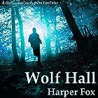 Wolf Hall Hörbuch von Harper Fox Gesprochen von: Tim Gilbert