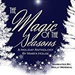 The Magic of the Seasons | Allison Bruning,Chasity Tarantino,Melissa Meeks,Gino Zani,Maria Zani,Evelyn Hal,Justin Blakeslee,Kimberly Heindorf,Krystal George,Mary Cherast