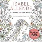 La ninfa de porcelana (audiolibro gratis) [The Porcelain Nymph (Free Audiobook)] Audiobook by Isabel Allende Narrated by Isabel Allende