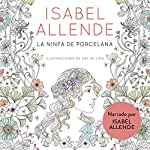 La ninfa de porcelana (audiolibro gratis) [The Porcelain Nymph (Free Audiobook)] | Isabel Allende