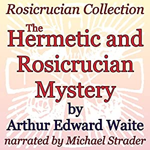 The Hermetic and Rosicrucian Mystery Audiobook
