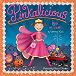 Pink or Treat!: Pinkalicious | Victoria Kann
