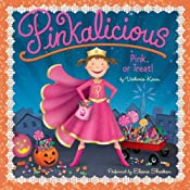 Pink or Treat!: Pinkalicious | [Victoria Kann]