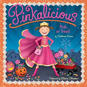 Pink or Treat!: Pinkalicious | [Victoria Kann]