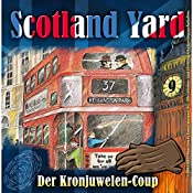 Der Kronjuwelen-Coup (Scotland Yard 9) | Wolfgang Pauls