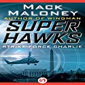 Strike Force Charlie (       UNABRIDGED) by Mack Maloney Narrated by Charles Lawrence