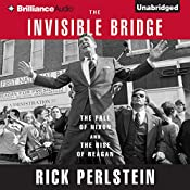 The Invisible Bridge: The Fall of Nixon and the Rise of Reagan | [Rick Perlstein]