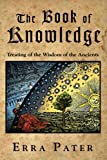 img - for The Book Of Knowledge: Treating Of The Wisdom Of The Ancients book / textbook / text book