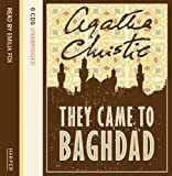 Agatha Christie They Came to Baghdad: Complete & Unabridged