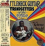 ボトルネック・ギター・トレンドセッターズ・オブ・ザ・30's(紙ジャケット仕様)