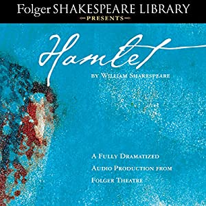 Hamlet: Fully Dramatized Audio Edition Performance