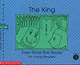 The King (Even More Bob Books for Young Readers, Set III, Book 8) (0590224220) by Bobby Lynn Maslen