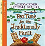 Alexander McCall Smith Tea Time For The Traditionally Built: The No. 1 Ladies' Detective Agency 10