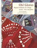 img - for Old Glories: Magical Makeovers for Vintage Textiles, Trims, and Photos by Diane Herbort (1992-06-01) book / textbook / text book
