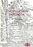 The Churchyards Handbook: Advice on Their Care and Maintenance (Care of Churches) (0715175297) by Council for the Care of Churches