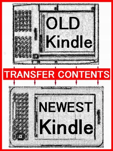 """Old Kindle to New Kindle"" How to Transfer Contents - Books, Audiobooks, MP3, Periodical Subscriptions, Personal Documents - on your Old Kindle to New Kindle. - TKP 0036 -"