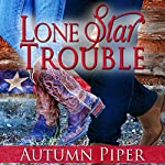 Lone Star Trouble: Love-n-Trouble Book 1 | Autumn Piper